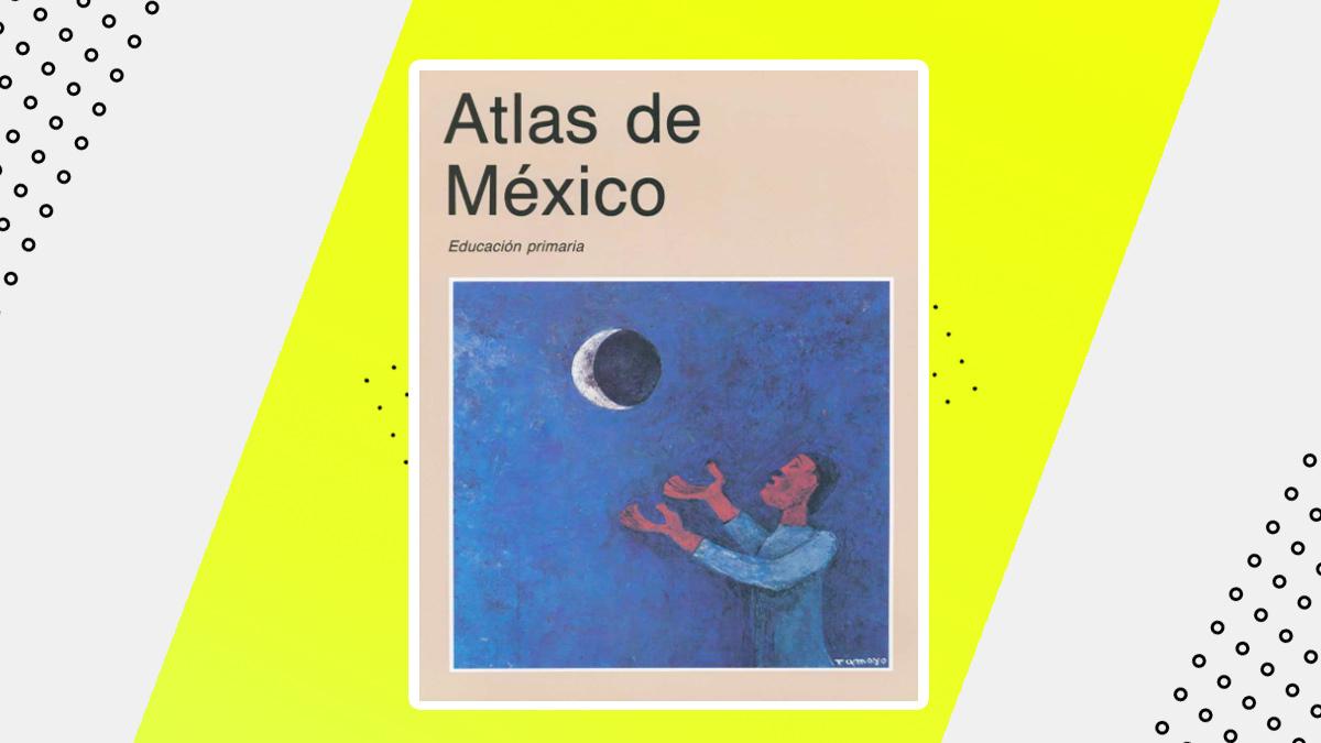 ¿Te acuerdas del enorme 'Atlas de México' de la SEP? ¡Ya puedes verlo en línea!